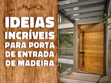 Veja 9 ideias incríveis para porta de entrada de madeira.