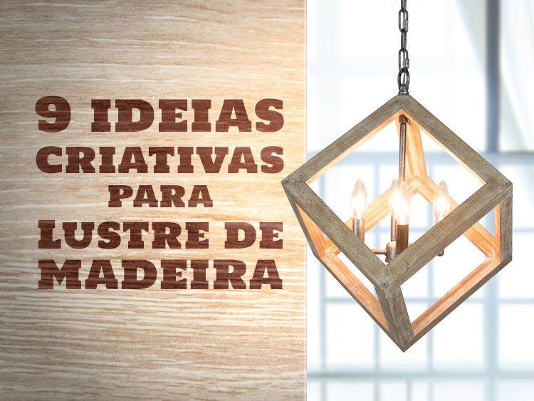 9 ideias criativas para lustre de madeira.
