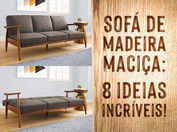 Confira 8 designs diferentes para sofá de madeira maciça.