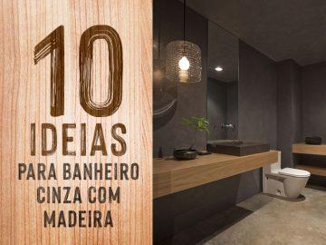 Confira 10 ideias de banheiro cinza e madeira.