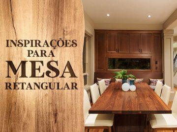 Confira inspirações para mesas em formato retangular