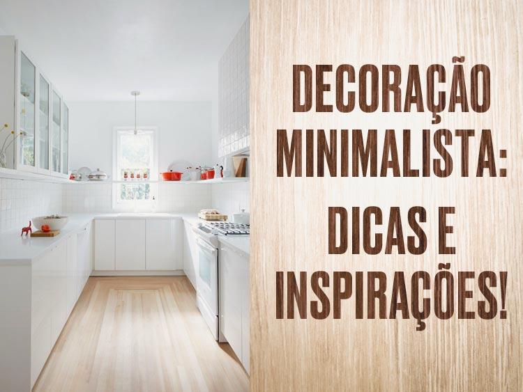 6 dicas para você apostar na decoração minimalista.