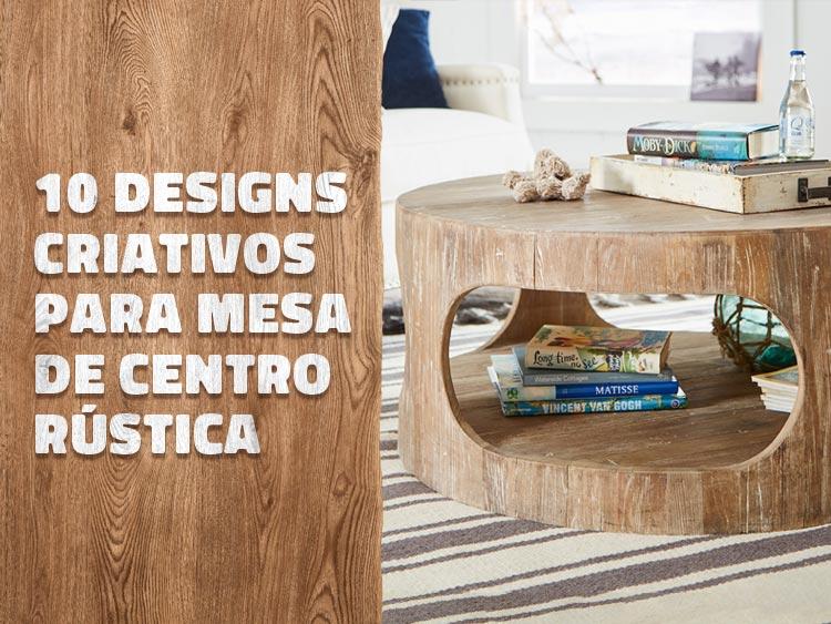 10 designs criativos para mesa de centro rústica.