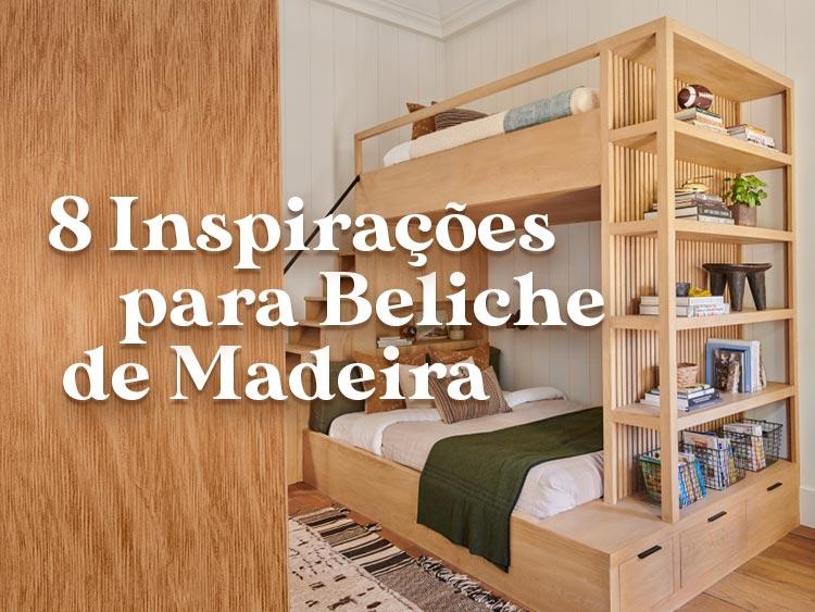 Confira 8 inspirações criativas para beliche de madeira.