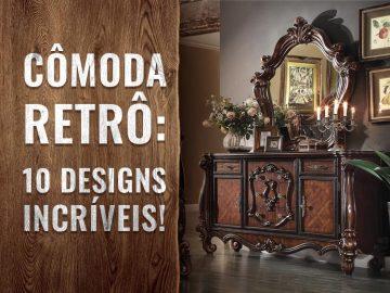 10 designs para inspirar sua cômoda retro.