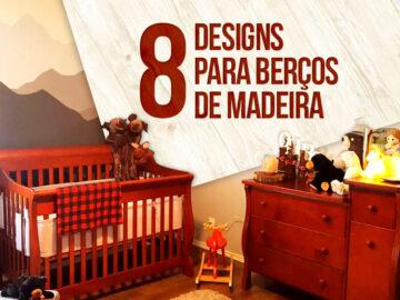 Confira aqui 8 designs incríveis de berços de madeira.